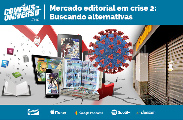 JBC na midia Confins do Universo 110 – Mercado editorial em crise