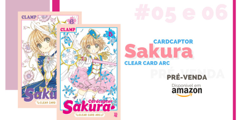 Cardcaptor Sakura Clear Card Arc 05 e 06 pre venda