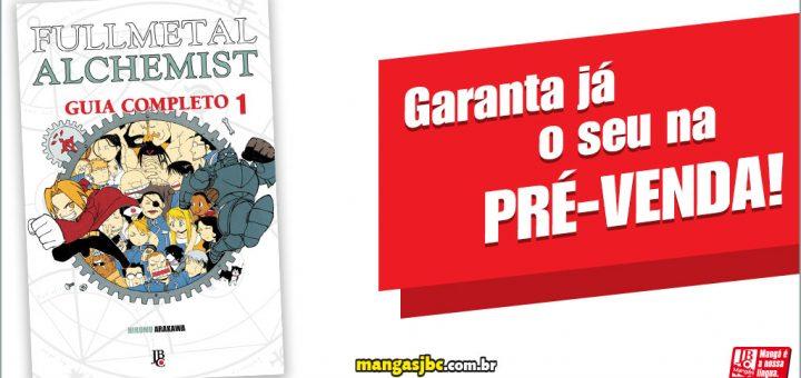 Fullmetal Alchemist Guia Completo #1: Pré-venda!